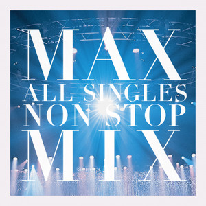 MAX ALL SINGLE NON STOP MIX